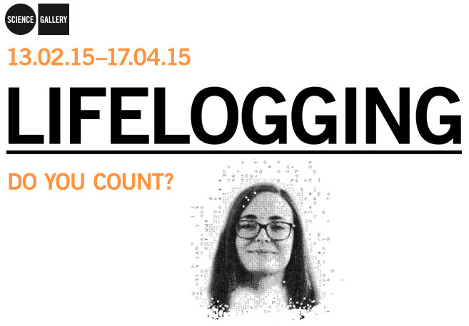 Recap of the Lifelogging Exhibit at the Dublin Science Gallery